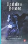 El caballero Fantasma - Cornelia Funke