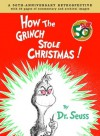 How the Grinch Stole Christmas Anniversary Edition: A 50th Anniversary Retrospective - Dr. Seuss, Charles Cohen