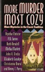 More Murder Most Cozy: More Mysteries in the Classic Tradition - Ruth Rendell, P.D. James, Christianna Brand, Cynthia Manson, Elizabeth Goudge, John H. Dirckx, Melba Marlett, Henry T. Parry, John H. Dirck, Agatha Christie