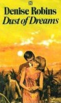 Dust of dreams - Denise Robins