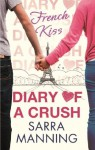 Diary of a Crush: French Kiss: Number 1 in Series - Sarra Manning