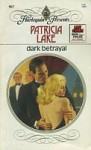 Dark Betrayal (Harlequin Presents, No 907) - Patricia Lake