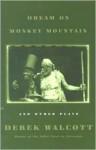Dream on Monkey Mountain and Other Plays - Derek Walcott