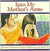 Into My Mother's Arms - Sharon Jennings, Ruth Ohi