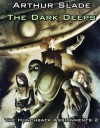 The Dark Deeps - Arthur Slade