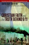Christian Faith and the Truth behind 9/11: A Call to Reflection and Action - David Ray Griffin