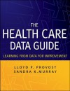 The Health Care Data Guide: Learning from Data for Improvement - Lloyd P. Provost