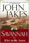 Savannah, or, A Gift for Mr. Lincoln - John Jakes
