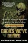 Bodies We've Buried: Inside the National Forensic Academy, the World's Top CSI Training School - Jarrett Hallcox, Amy Welch, William M. Bass