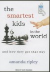 The Smartest Kids in the World: And How They Got That Way - Amanda Ripley, Kate Reading