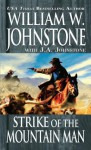 Strike of the Mountain Man - William W. Johnstone, J.A. Johnstone