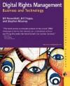 Digital Rights Management: Business and Technology - William Rosenblatt, Stephen Mooney