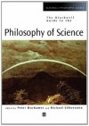 The Blackwell Guide to the Philosophy of Science (Blackwell Philosophy Guides) - Peter Machamer, Michael Silberstein