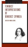 Feminist Interpretations of Benedict Spinoza - Moira Gatens