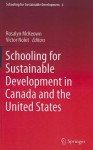 Schooling for Sustainable Development in Canada and the United States - Rosalyn McKeown, Victor Nolet