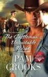 The Cattleman's Unsuitable Wife - Pam Crooks
