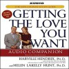 Getting the Love You Want Audio Companion: The New Couples' Study Guide (Audio) - Harville Hendrix, Helen Hunt