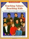 Teaching Values Reaching Kids - Linda Schwartz, Clark Editorial & Design, Beverly Armstrong