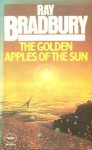The Golden Apples Of The Sun - Ray Bradbury
