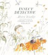 Insect Detective (Turtleback School & Library Binding Edition) (Read and Wonder (Pb)) - Steve Voake, Charlotte Voake