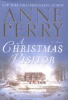 A Christmas Visitor (The Christmas Stories) - Anne Perry
