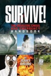 Survive! The Disaster, Crisis and Emergency Handbook - Jerry Ahern