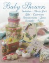 Baby Showers: Invitations, Thank Yous, Gifts, Decorations, Announcements, Games, Keepsakes, Favors - Donna Goss