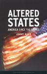 Altered States: America Since the Sixties (Contemporary Worlds) - Jeremy Black