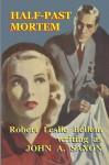 Half-Past Mortem - Robert Leslie Bellem, John A. Saxon