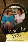 I Might Be You: An Exploration of Autism and Connection - Lois A Prislovsky, Barb R Rentenbach