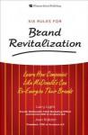 Six Rules for Brand Revitalization - Larry Light, Joan Kiddon