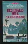 An April Shroud - Reginald Hill