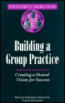 Building a Group Practice: Creating a Shared Vision for Success - Coopers & Lybrand