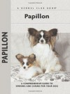 Papillon: A Comprehensive Guide to Owning and Caring For Your Dog (A Kennel Club Book) - F. Michael Truex, Renee Low, Isabelle Francais, Carol Ann Johnson