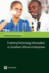 Fostering Technology Absorption in Southern African Enterprises - The World Bank