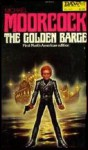 The Golden Barge - Michael Moorcock
