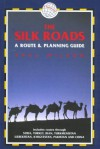 The Silk Roads: A Route and Planning Guide - Dominic Streatfeild-James, Paul Wilson