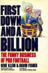 First Down and a Billion: The Funny Business of Pro Football - Gene Klein, David Fisher