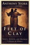 Feet of Clay: Saints, Sinners and Madmen: A Study of Gurus - Anthony Storr