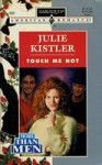 Touch Me Not - Julie Kistler