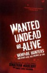 Wanted Undead or Alive - Jonathan Maberry, Janice Gable Bashman