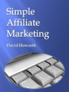 Simple Affiliate Marketing - David Howarth
