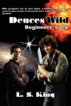 Deuces Wild: Beginners' Luck - L.S. King
