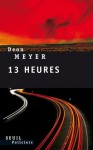 Treize heures (Seuil Policiers) (French Edition) - Deon Meyer, Estelle Roudet