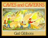 Caves And Caverns - Gail Gibbons