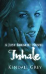 Inhale - Kendall Grey