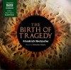 The Birth of Tragedy - Friedrich Nietzsche, Duncan Steen