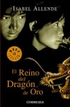 El Reino Del Dragon De Oro - Isabel Allende