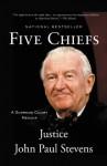 Five Chiefs: A Supreme Court Memoir - John Paul Stevens