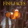Fish Faces - Norbert Wu